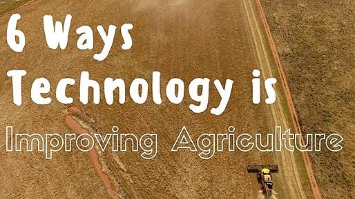 6 Ways Technology is Improving Agriculture.jpg