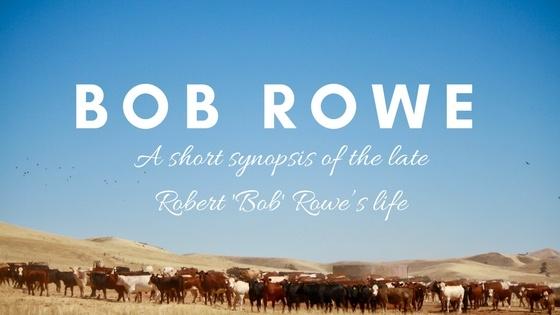 Bob Rowe- A Short Synopsis of the late Robert 'Bob' Rowe's life.jpg